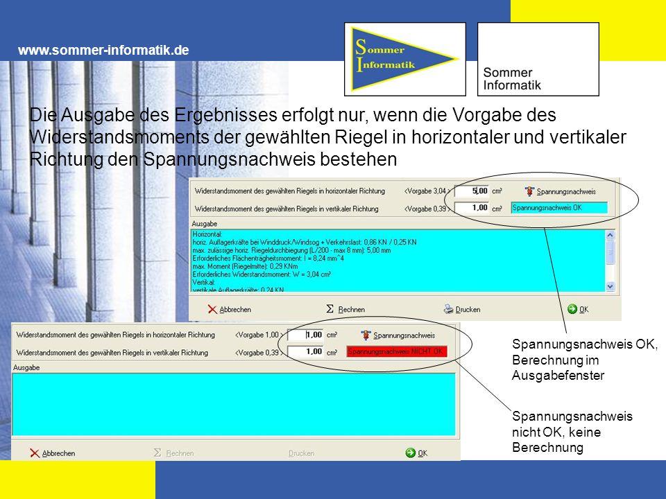 www.sommer-informatik.de Bei der Berechnung vertikaler Auflagerkräfte am Fenster bekommen Sie nach Eingabe der notwendigen Größen im Ausgabefenster die berechnete Gesamtauflagerkraft.