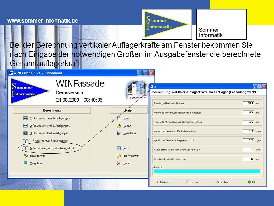 www.sommer-informatik.de Bei der Berechnung vertikaler Auflagerkräfte am Fenster bekommen Sie nach Eingabe der notwendigen Größen im Ausgabefenster di