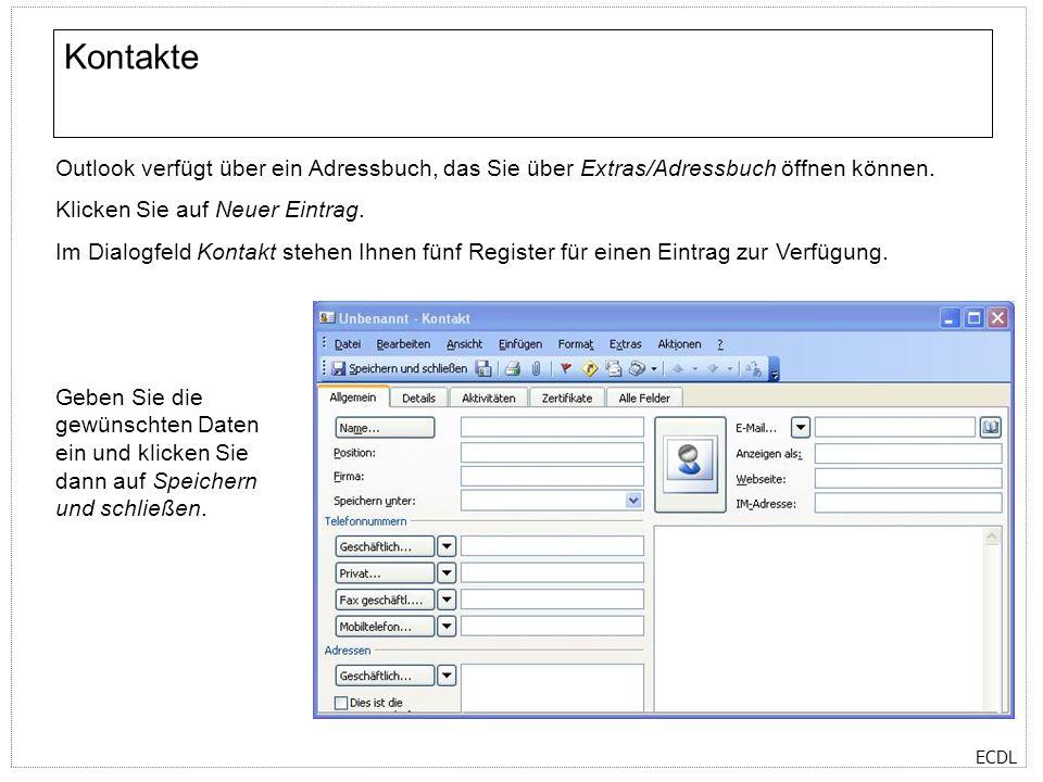 ECDL Kontakte Outlook verfügt über ein Adressbuch, das Sie über Extras/Adressbuch öffnen können. Klicken Sie auf Neuer Eintrag. Im Dialogfeld Kontakt