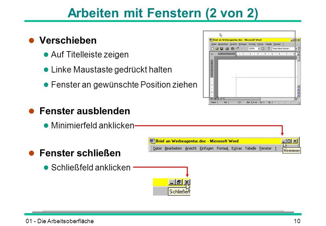 01 - Die Arbeitsoberfläche10 Arbeiten mit Fenstern (2 von 2) l Verschieben l Auf Titelleiste zeigen l Linke Maustaste gedrückt halten l Fenster an gew