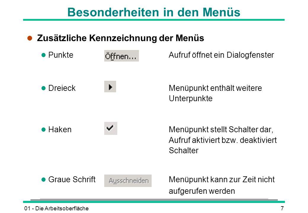 01 - Die Arbeitsoberfläche7 Besonderheiten in den Menüs l Zusätzliche Kennzeichnung der Menüs l PunkteAufruf öffnet ein Dialogfenster l DreieckMenüpun