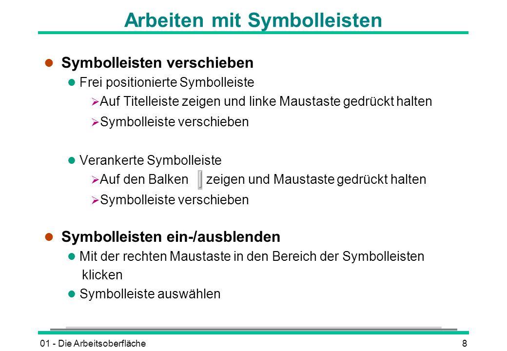 01 - Die Arbeitsoberfläche8 Arbeiten mit Symbolleisten l Symbolleisten verschieben l Frei positionierte Symbolleiste Auf Titelleiste zeigen und linke