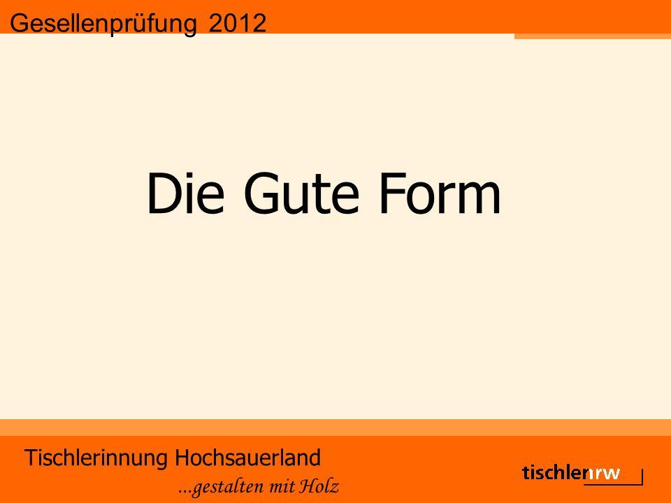 Gesellenprüfung 2012 Tischlerinnung Hochsauerland...gestalten mit Holz Die Gute Form