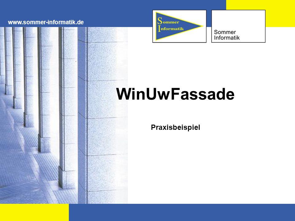 www.sommer-informatik.de WinUwFassade Praxisbeispiel
