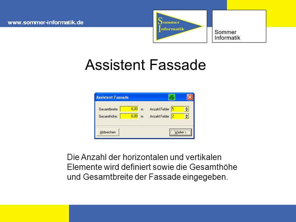 Assistent Fassade Die Anzahl der horizontalen und vertikalen Elemente wird definiert sowie die Gesamthöhe und Gesamtbreite der Fassade eingegeben.
