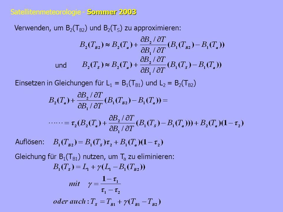 Sommer 2003 Satellitenmeteorologie - Sommer 2003 Die Split-Window Technik ist eine Korrekturmethode, d.