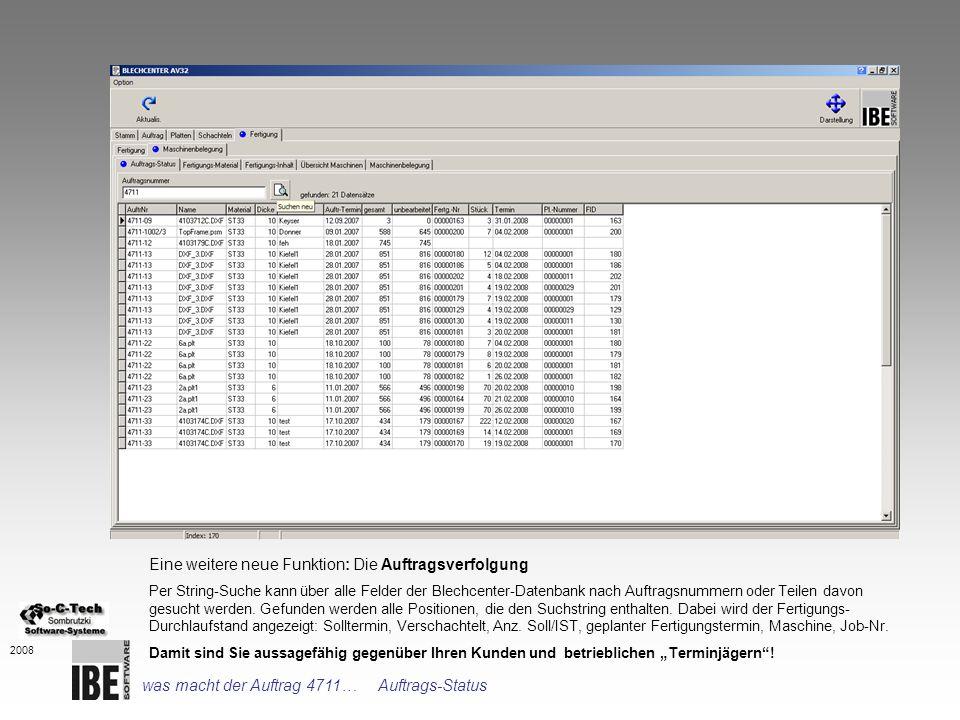 Eine weitere neue Funktion: Die Auftragsverfolgung Per String-Suche kann über alle Felder der Blechcenter-Datenbank nach Auftragsnummern oder Teilen d