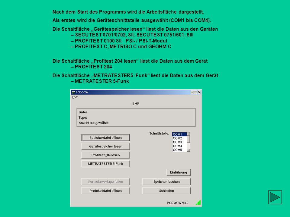 Nach dem Start des Programms wird die Arbeitsfläche dargestellt. Als erstes wird die Geräteschnittstelle ausgewählt (COM1 bis COM4). Die Schaltfläche