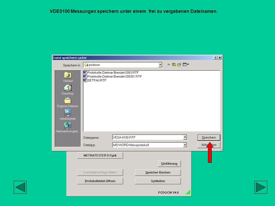 VDE0100 Messungen speichern unter einem frei zu vergebenen Dateinamen.