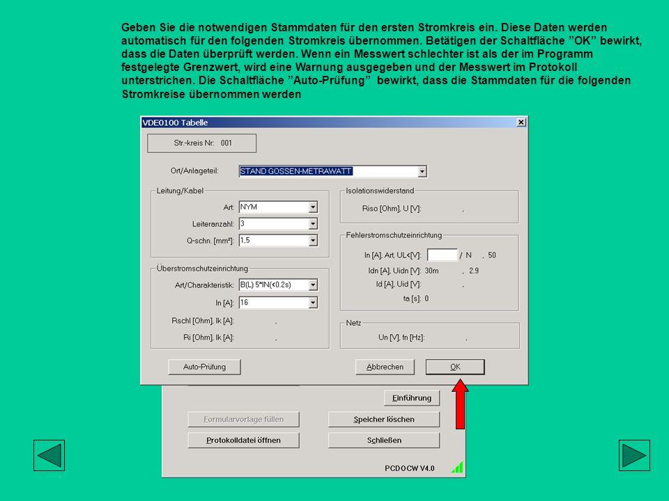 Geben Sie die notwendigen Stammdaten für den ersten Stromkreis ein. Diese Daten werden automatisch für den folgenden Stromkreis übernommen. Betätigen