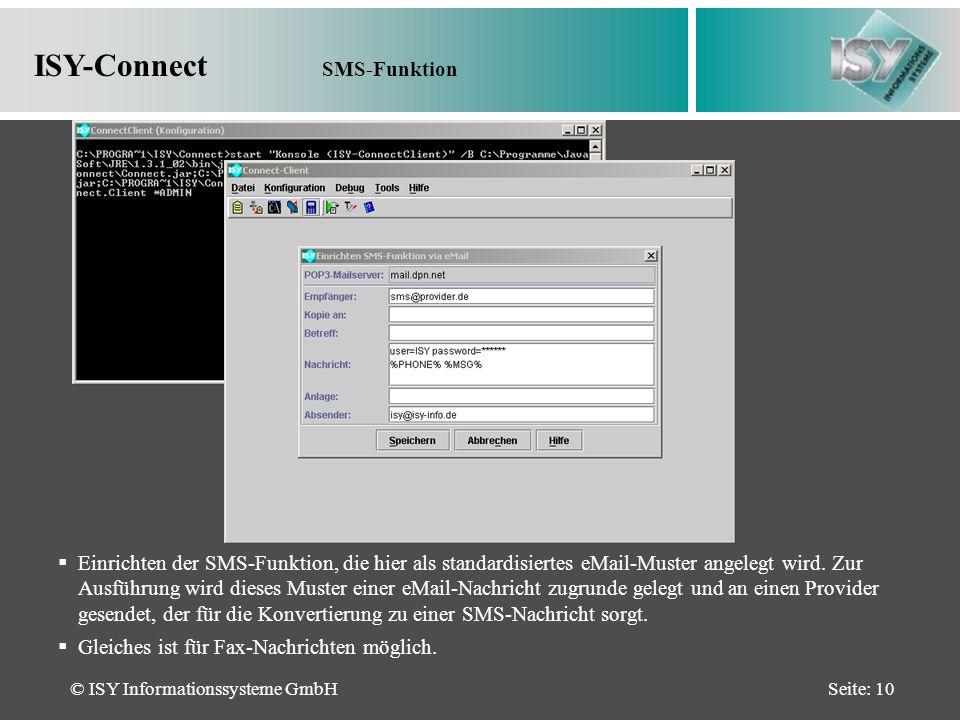 © ISY Informationssysteme GmbHSeite: 10 Einrichten der SMS-Funktion, die hier als standardisiertes eMail-Muster angelegt wird.