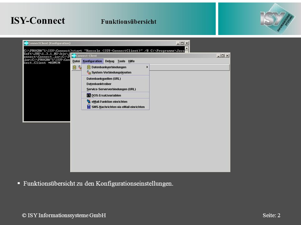 © ISY Informationssysteme GmbHSeite: 2 ISY-Connect Funktionsübersicht Funktionsübersicht zu den Konfigurationseinstellungen.