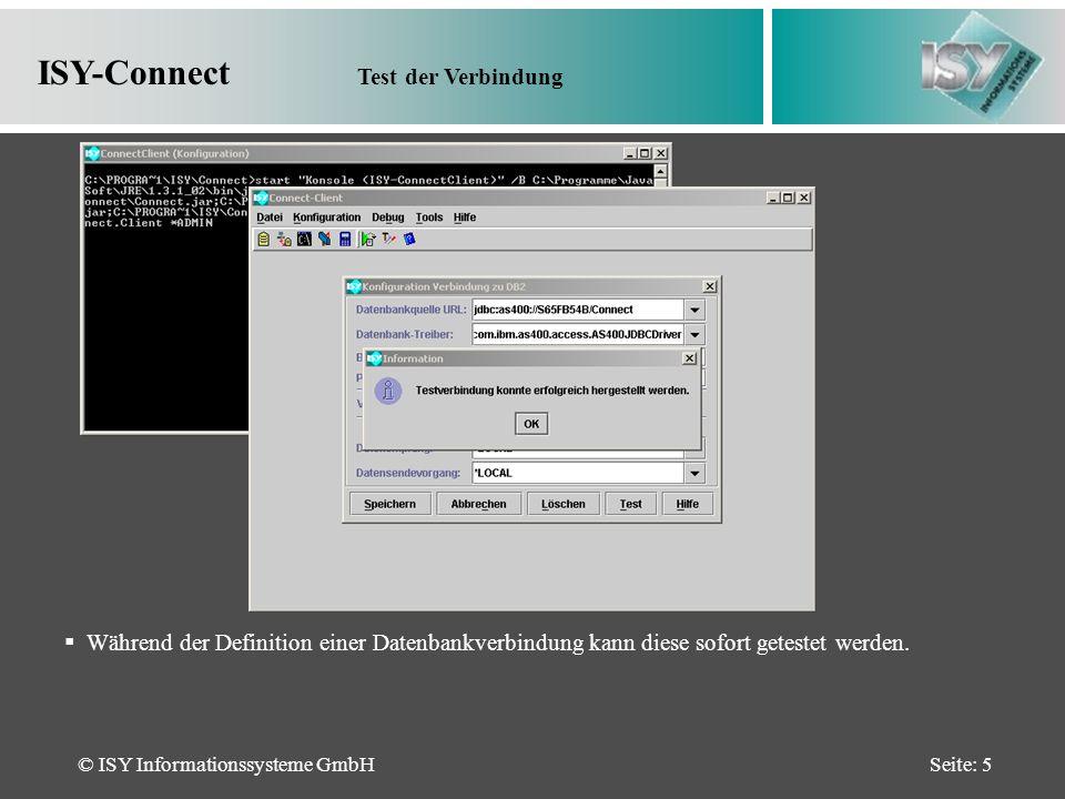 © ISY Informationssysteme GmbHSeite: 16 ISY-Connect Befehl SQL auf der AS400 Fortsetzung der SQL-Anweisung mittels des Sub-Befehls DBS, welcher das Ergebnis der Select- Anweisung in eine ACCESS-Tabelle mit dem Namen FIRMAP überträgt.