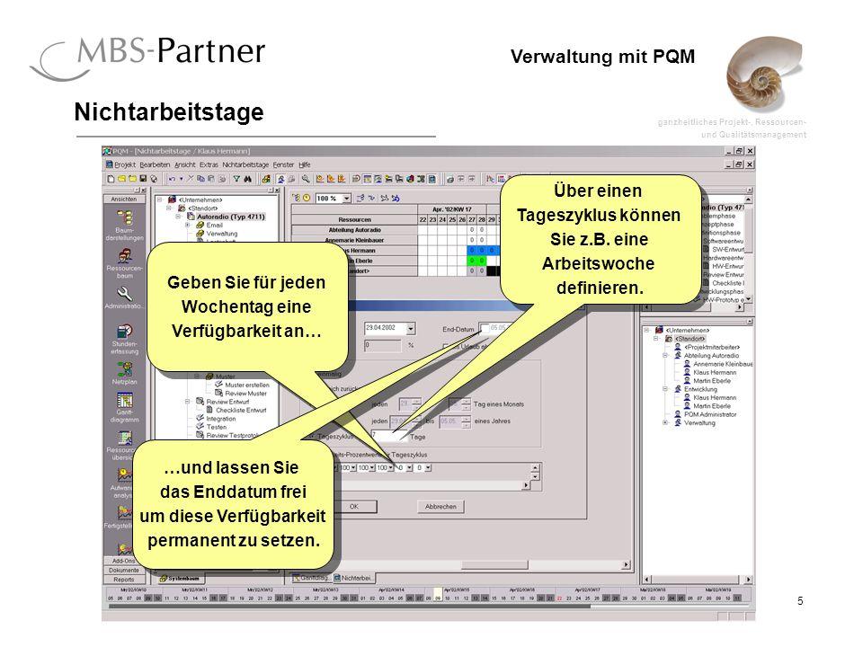 ganzheitliches Projekt-, Ressourcen- und Qualitätsmanagement 5 Verwaltung mit PQM Nichtarbeitstage Über einen Tageszyklus können Sie z.B.