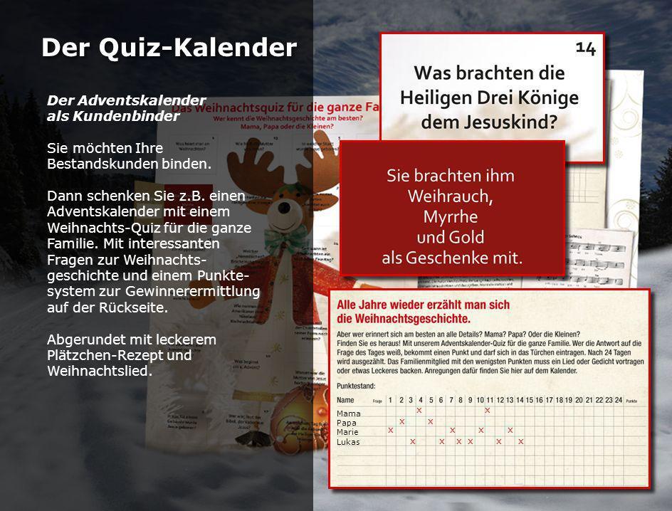 Der Quiz-Kalender Der Adventskalender als Kundenbinder Sie möchten Ihre Bestandskunden binden.