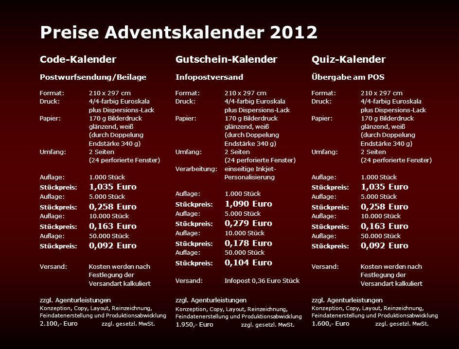 Preise Adventskalender 2012 Code-Kalender Postwurfsendung/Beilage Format: 210 x 297 cm Druck: 4/4-farbig Euroskala plus Dispersions-Lack Papier:170 g