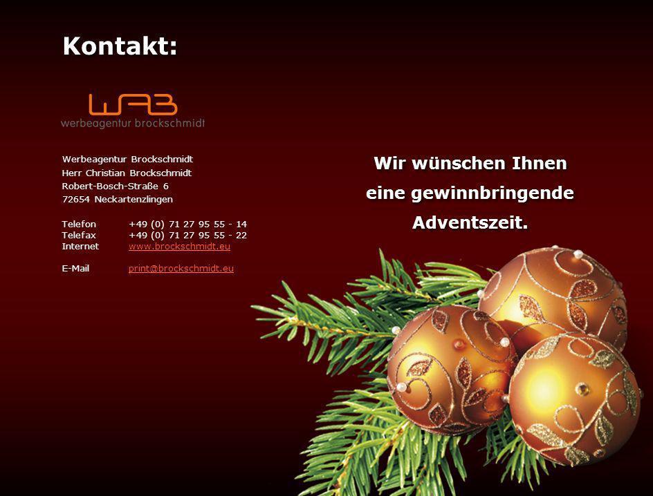 Wir wünschen Ihnen eine gewinnbringende Adventszeit.