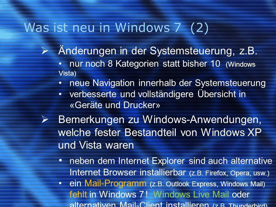 Was ist neu in Windows 7 (2) Änderungen in der Systemsteuerung, z.B.