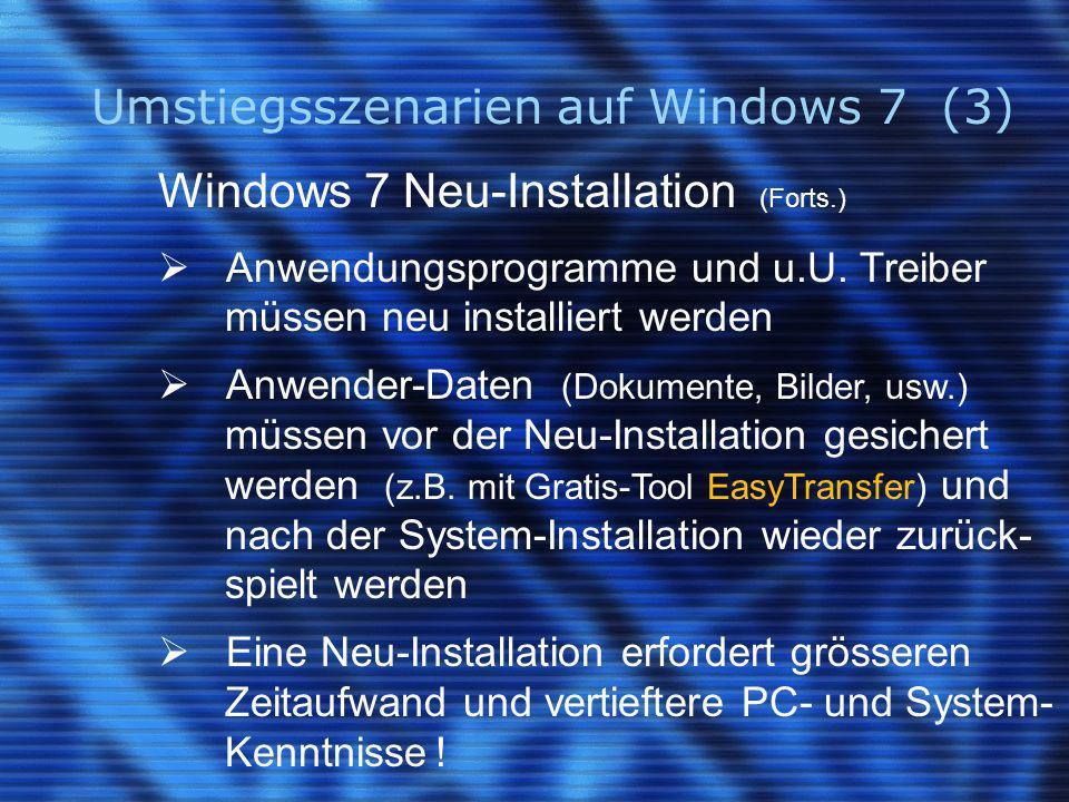Umstiegsszenarien auf Windows 7 (3) Windows 7 Neu-Installation (Forts.) Anwendungsprogramme und u.U.