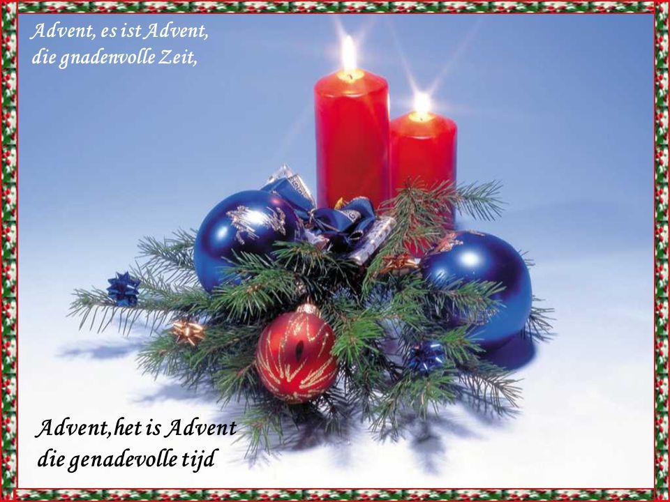 Advent, es ist Advent, die gnadenvolle Zeit, Advent,het is Advent die genadevolle tijd