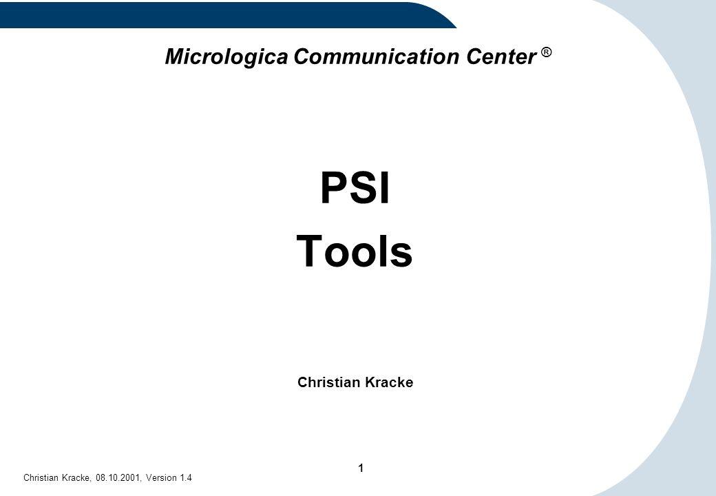 2 Christian Kracke, 08.10.2001, Version 1.4 Inhalt (1/2) PSI - Information - Manager (Windows) –Anzeige des aktuellen Zustands des PSI –Beenden eines bestimmten PSI-Prozesses –Anzeige der Public-ID aktiver Prozesse (nur 16 Bit) –Dump aller laufenden PSI-Programme (nur 16 Bit) –Dump des PSI IPC-Pools (nur 32 Bit) PSI - Debug - Window (Windows) –PSI-Prozesse Trace-Meldungen anzeigen –Trace-Klassen –Trace-Klasse ändern –Trace-Optionen PSI - Spy - Window (Windows) –PSI-Event anzeigen –Spy-Optionen