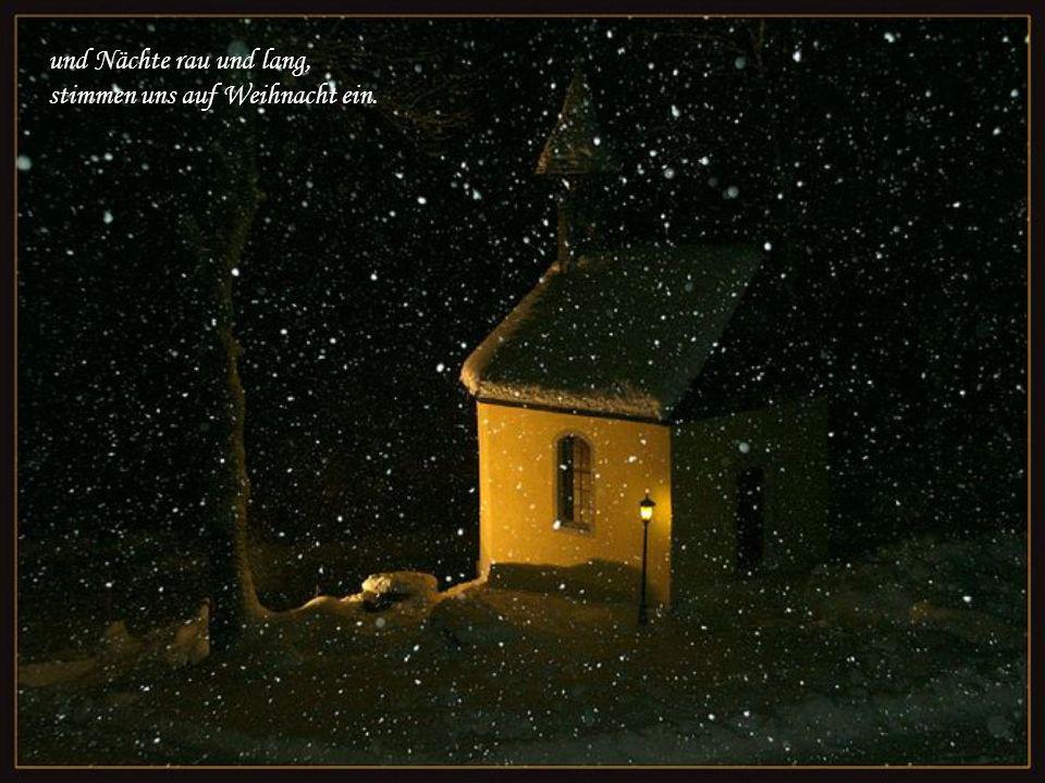 Und wenn es draußen leise schneit, sind Wald und Flur in weißen Kleid