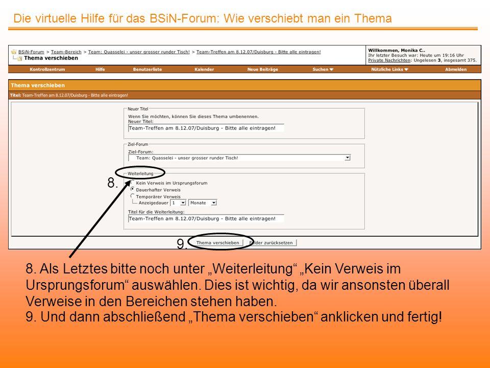 Die virtuelle Hilfe für das BSiN-Forum: Wie verschiebt man ein Thema 8. Als Letztes bitte noch unter Weiterleitung Kein Verweis im Ursprungsforum ausw