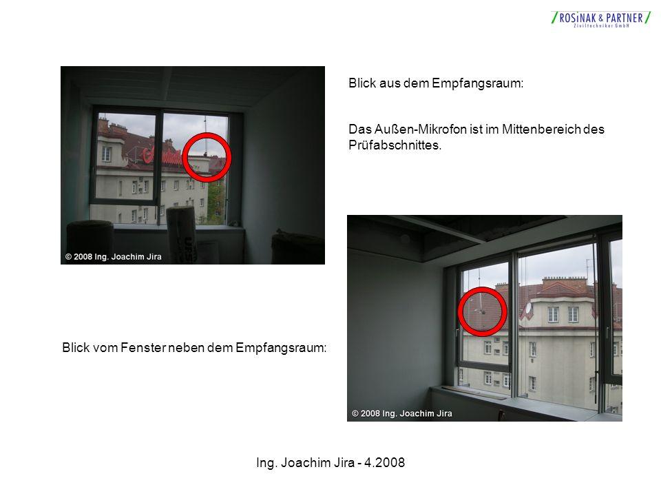 Ing. Joachim Jira - 4.2008 Blick aus dem Empfangsraum: Das Außen-Mikrofon ist im Mittenbereich des Prüfabschnittes. Blick vom Fenster neben dem Empfan