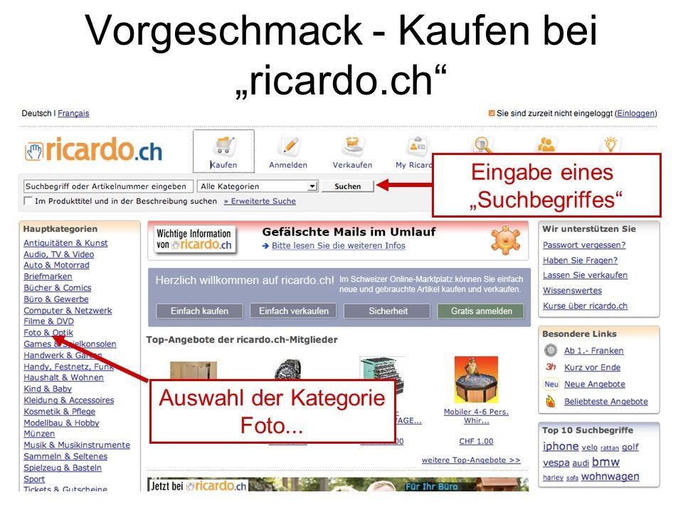 Vorgeschmack - Kaufen bei ricardo.ch Eingabe eines Suchbegriffes Auswahl der Kategorie Foto...