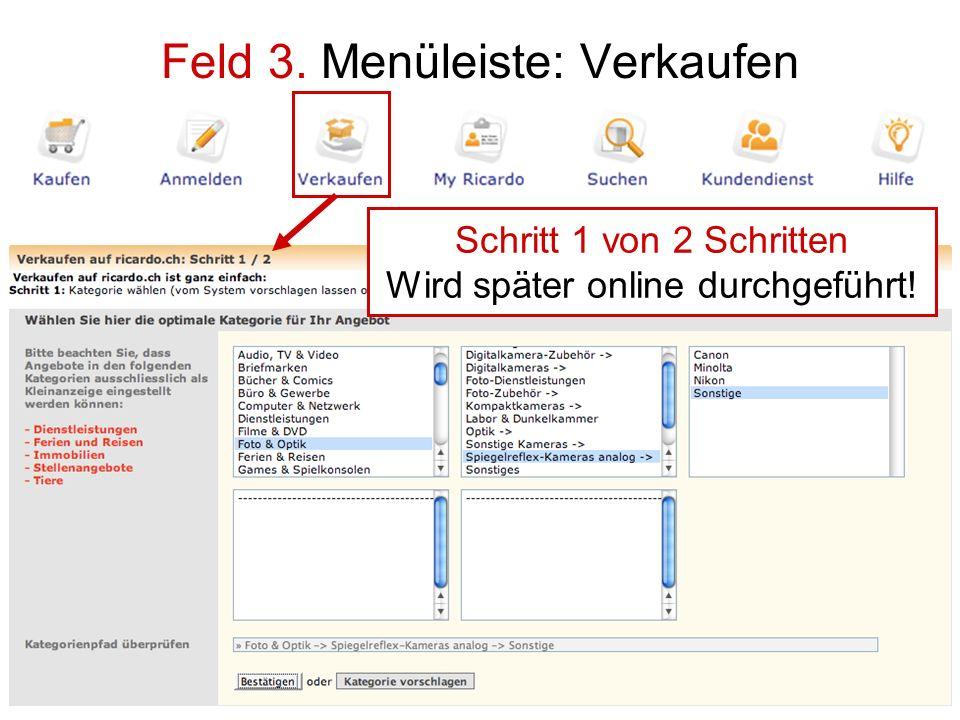 Feld 3. Menüleiste: Verkaufen Schritt 1 von 2 Schritten Wird später online durchgeführt!