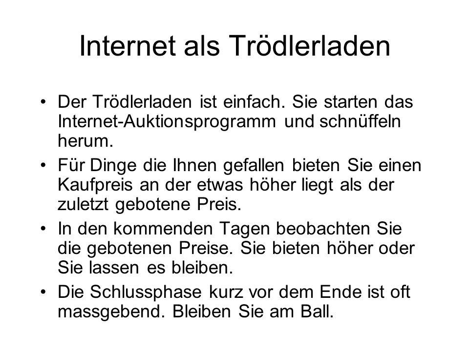 Internet als Trödlerladen Der Trödlerladen ist einfach.