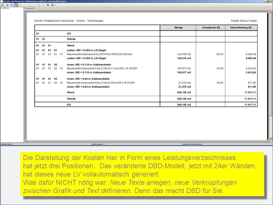 Die Darstellung der Kosten hier in Form eines Leistungsverzeichnisses. hat jetzt drei Positionen. Das veränderte DBD-Modell, jetzt mit 24er Wänden, ha
