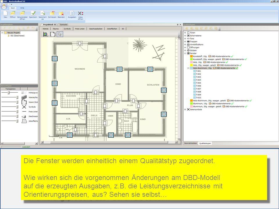 Die Fenster werden einheitlich einem Qualitätstyp zugeordnet. Wie wirken sich die vorgenommen Änderungen am DBD-Modell auf die erzeugten Ausgaben, z.B