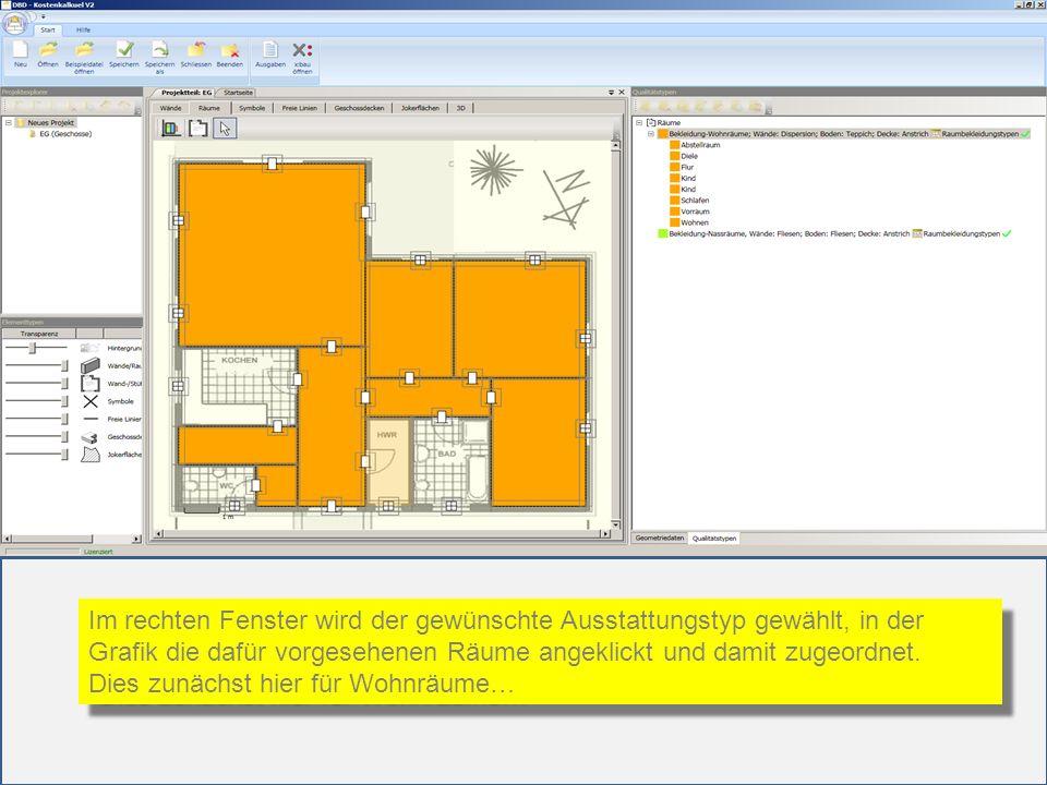 Im rechten Fenster wird der gewünschte Ausstattungstyp gewählt, in der Grafik die dafür vorgesehenen Räume angeklickt und damit zugeordnet. Dies zunäc