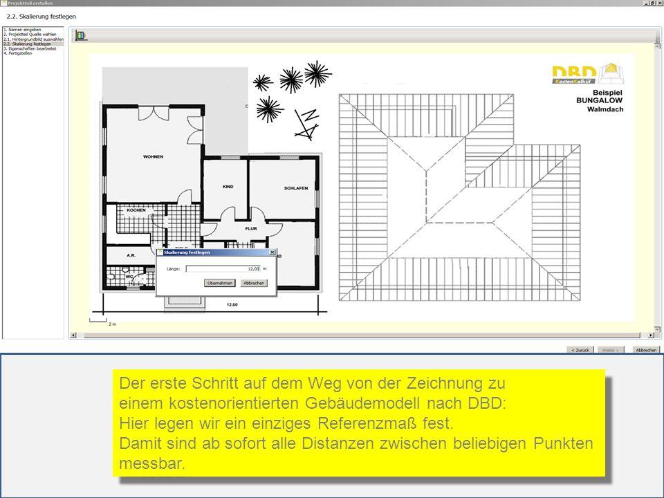 Der erste Schritt auf dem Weg von der Zeichnung zu einem kostenorientierten Gebäudemodell nach DBD: Hier legen wir ein einziges Referenzmaß fest. Dami