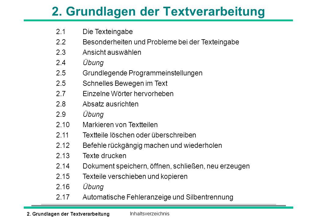 2. Grundlagen der TextverarbeitungInhaltsverzeichnis 2. Grundlagen der Textverarbeitung 2.1 Die Texteingabe 2.2 Besonderheiten und Probleme bei der Te