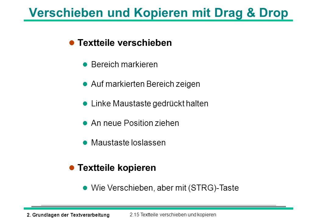 2. Grundlagen der Textverarbeitung2.15 Textteile verschieben und kopieren Verschieben und Kopieren mit Drag & Drop l Textteile verschieben l Bereich m