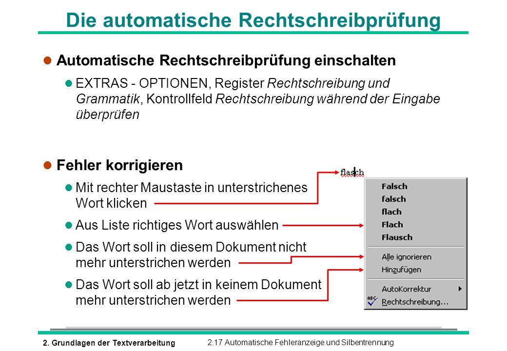 2. Grundlagen der Textverarbeitung2.17 Automatische Fehleranzeige und Silbentrennung Die automatische Rechtschreibprüfung l Automatische Rechtschreibp