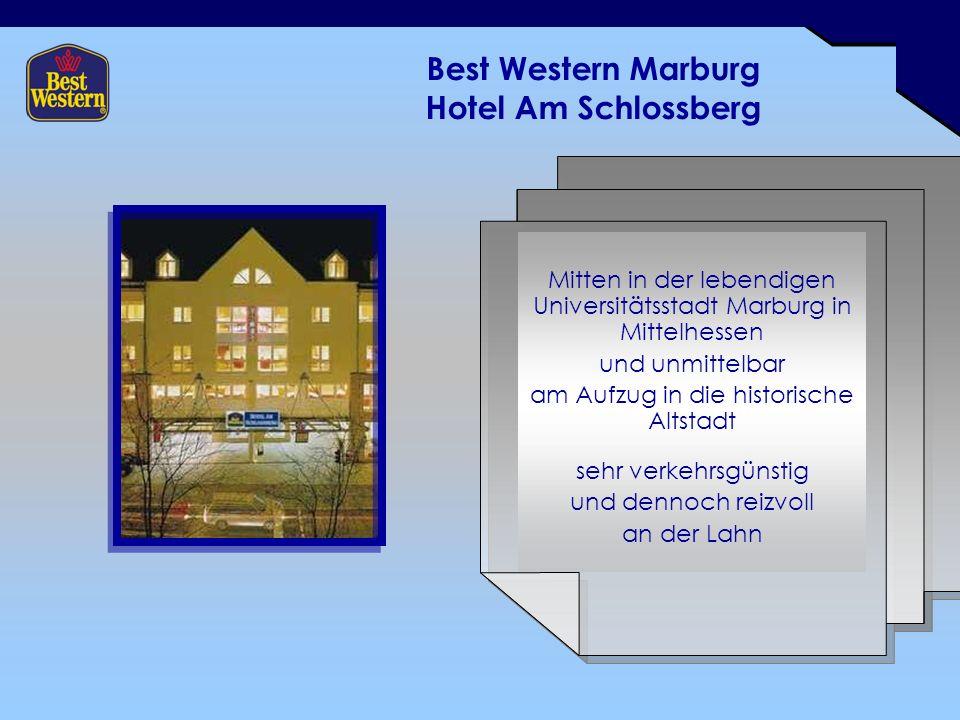 Best Western Marburg Hotel Am Schlossberg Mitten in der lebendigen Universitätsstadt Marburg in Mittelhessen und unmittelbar am Aufzug in die historische Altstadt sehr verkehrsgünstig und dennoch reizvoll an der Lahn