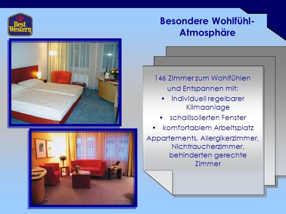 Besondere Wohlfühl- Atmosphäre 146 Zimmer zum Wohlfühlen und Entspannen mit: individuell regelbarer Klimaanlage schallisolierten Fenster komfortablem Arbeitsplatz Appartements, Allergikerzimmer, Nichtraucherzimmer, behinderten gerechte Zimmer