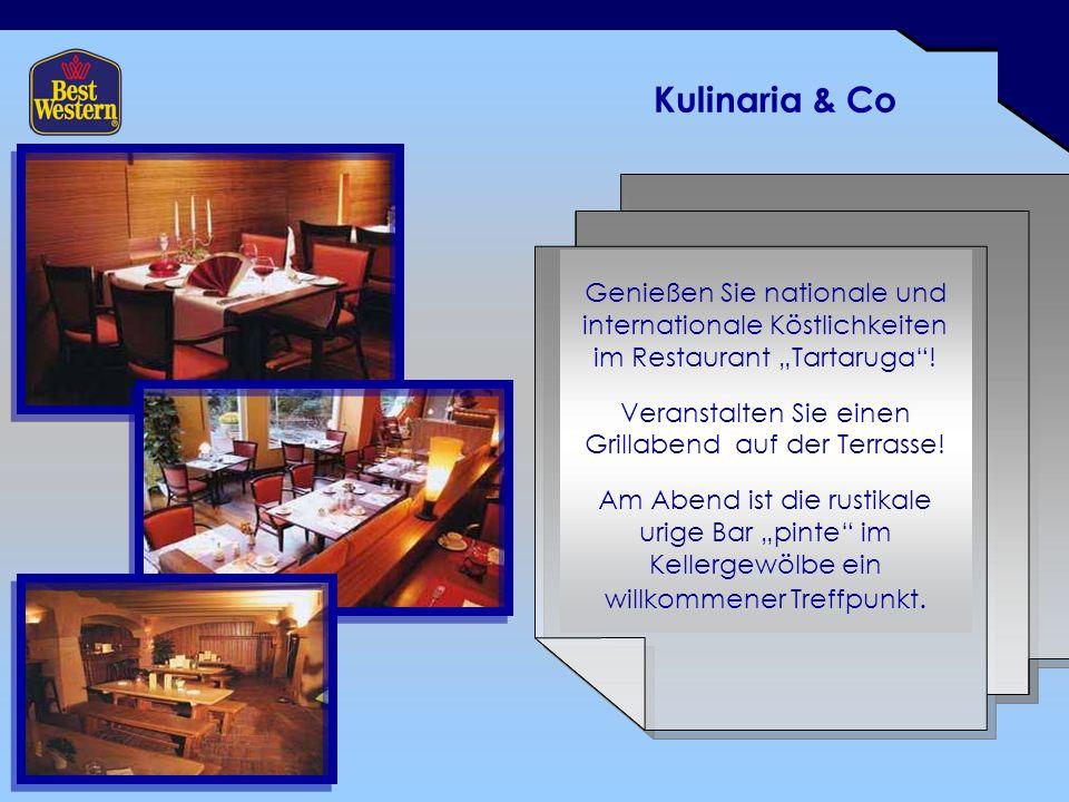 Kulinaria & Co Genießen Sie nationale und internationale Köstlichkeiten im Restaurant Tartaruga! Veranstalten Sie einen Grillabend auf der Terrasse! A