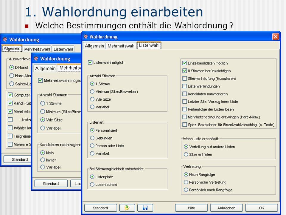www.UniWahl-soft.de 1. Wahlordnung einarbeiten Welche Bestimmungen enthält die Wahlordnung ?