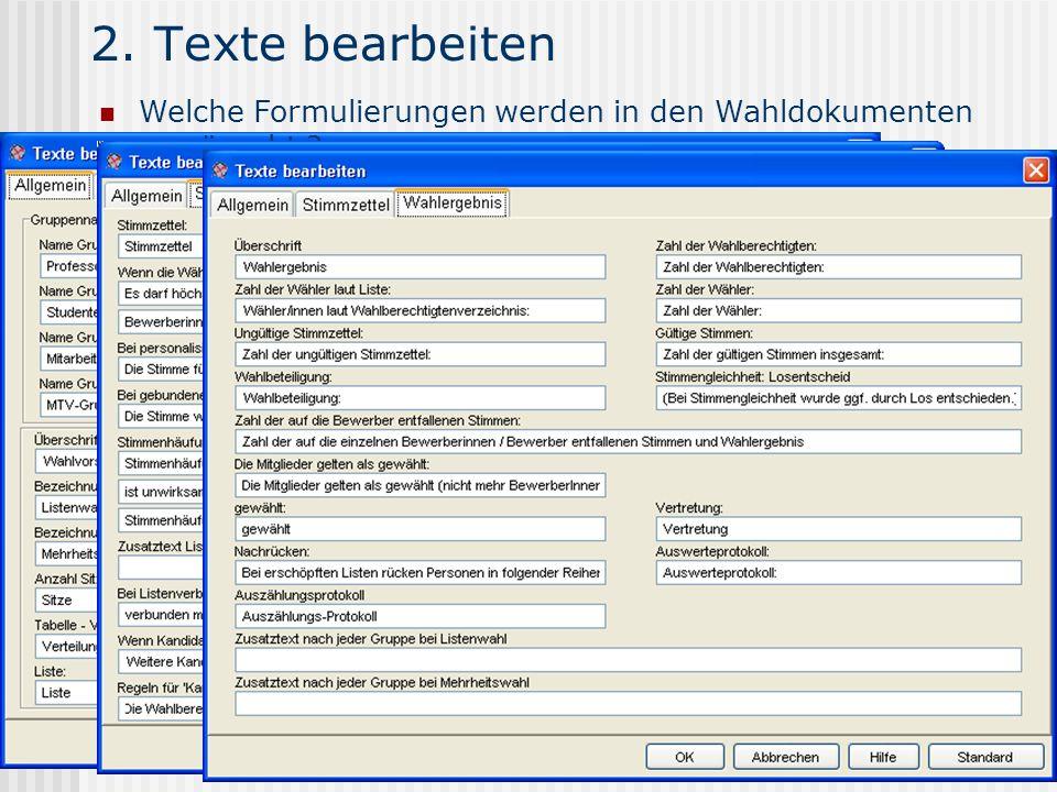 www.UniWahl-soft.de 2. Texte bearbeiten Welche Formulierungen werden in den Wahldokumenten gewünscht ?