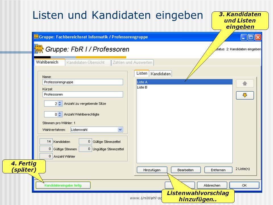 www.UniWahl-soft.de Listen und Kandidaten eingeben 3. Kandidaten und Listen eingeben 4. Fertig (später) Listenwahlvorschlag hinzufügen..