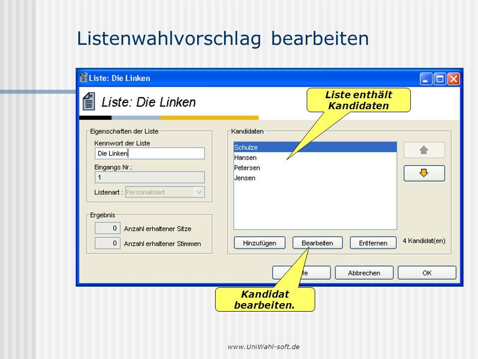 www.UniWahl-soft.de Listenwahlvorschlag bearbeiten Kandidat bearbeiten. Liste enthält Kandidaten