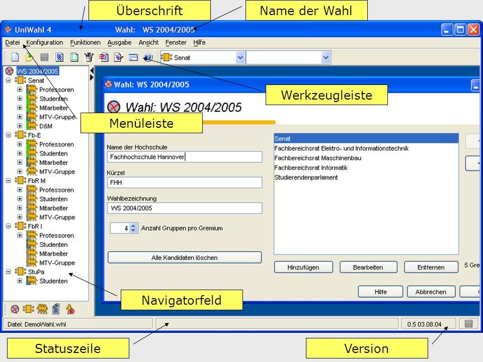 Name der WahlÜberschrift Menüleiste Werkzeugleiste Statuszeile Version Navigatorfeld