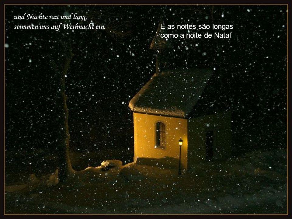 Advent, es ist Advent, die Tage sind ganz klein, Advento, é Advento os dias são breves