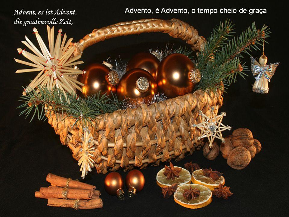 Advent, es ist Advent, die gnadenvolle Zeit, Advento, é Advento, o tempo cheio de graça