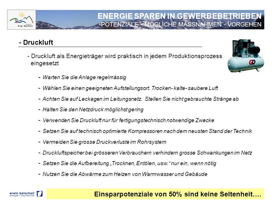 - Druckluft Einsparpotenziale von 50% sind keine Seltenheit…. - Druckluft als Energieträger wird praktisch in jedem Produktionsprozess eingesetzt - Wa