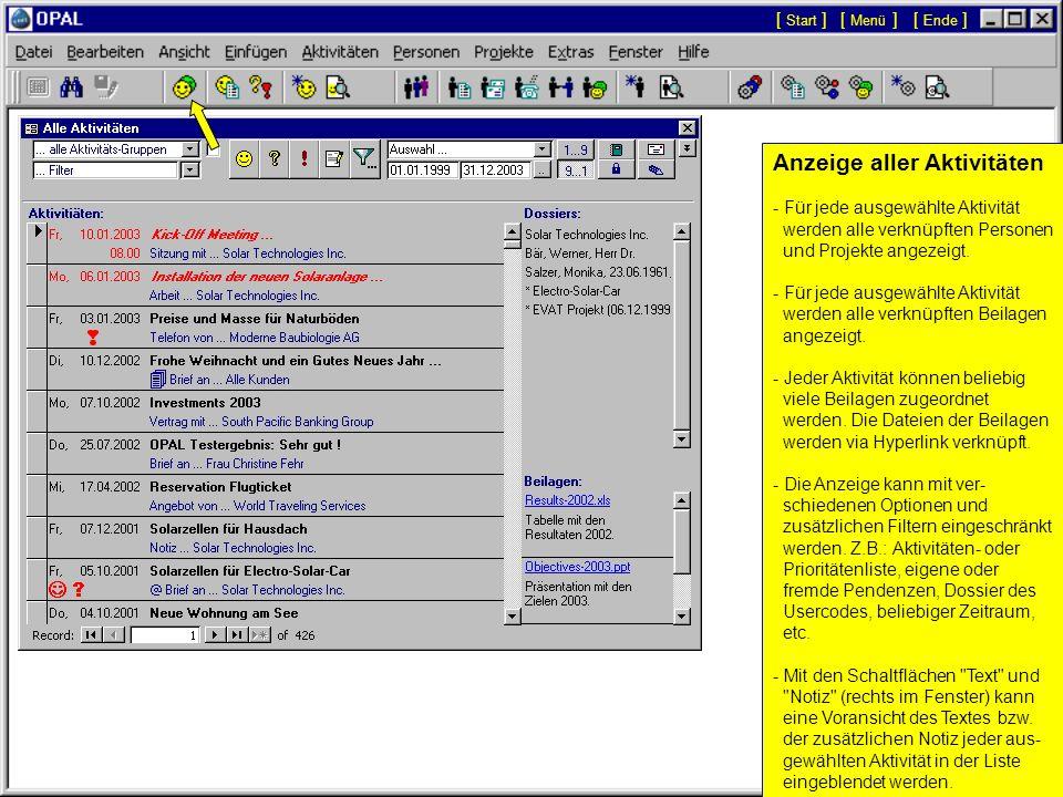 Aktivitäten (Dokumente): Verwaltung aller Dokumente (Briefe, Notizen, Verträge, etc.) Hyperlink-Dokumente: Extern gespeicherte und via Hyperlink verkn